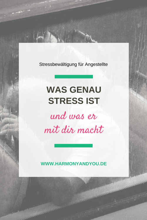 Was Stress genau ist und was er mit dir macht