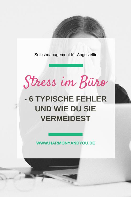 Stress im Büro – 6 typische Fehler und wie du sie vermeiden kannst